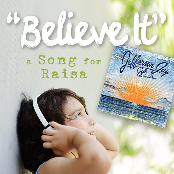 Believe It (a Song for Raisa - MP3)